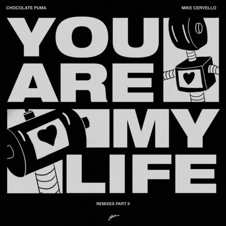 YOU ARE MY LIFE / REMIXES PT. 2